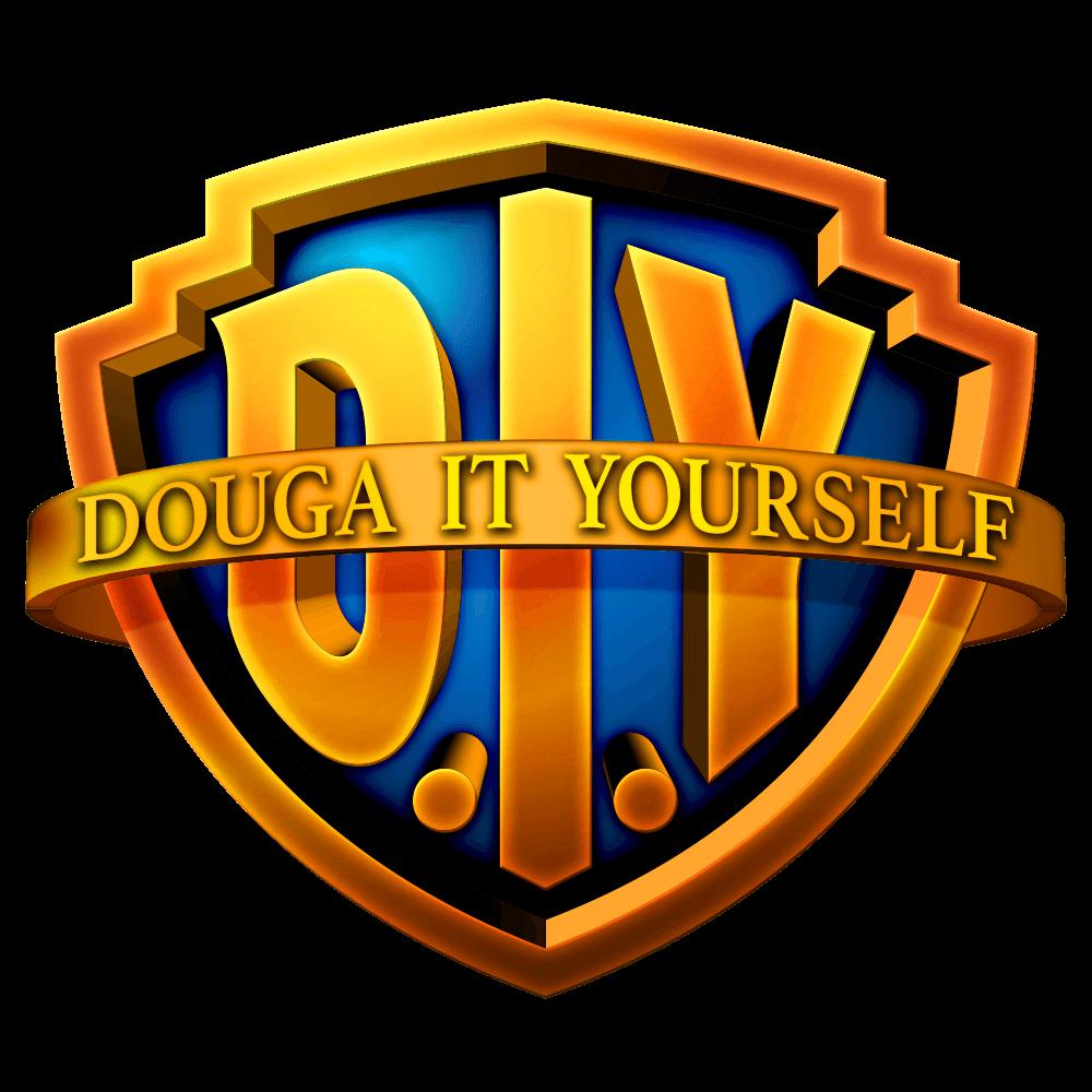 DOUGA IT YOURSELF / DIY